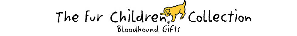 Banner for Fur Children Gifts for Bloodhound Lovers