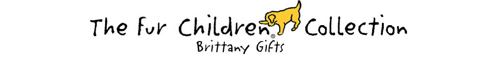 Banner for Fur Children Gifts for Brittany Lovers
